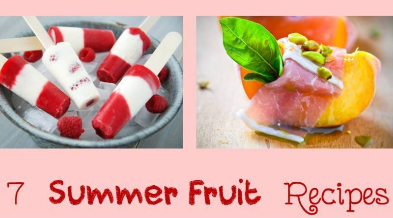 7-easy-summer-fruit-recipes