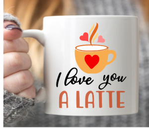 I love you a latte Svg, Valentine Svg file, funny Valentine's day svg, love Svg files for Cricut Silhouette, Printable card, Coffee mug Svg