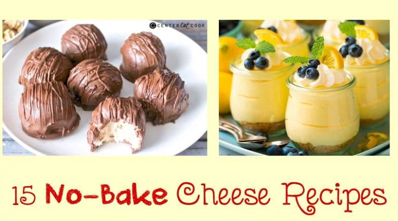 15 simple no-bake Cheese recipes